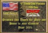The Duty and Honor To Country Award by C Troop 2nd Platoon, 11th Cav